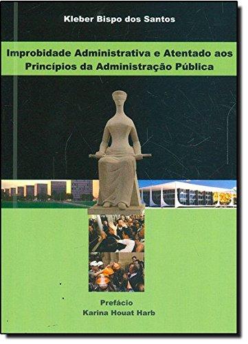 9788577004843: Improbidade Administrativa e Atentado aos Principios da Administra‹o Pœblica