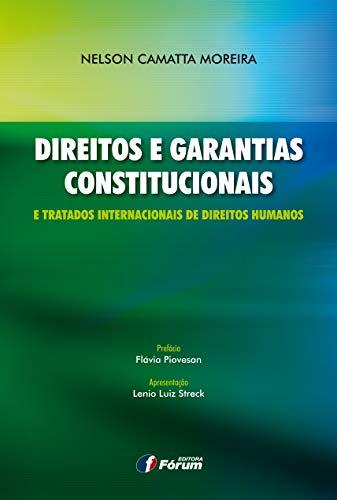 9788577005413: Direitos e Garantias Constitucionais e Tratados Internacionais de Direitos Humanos
