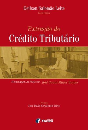 9788577007882: Extinção do Credito Tributário. Homenagem ao Professor José Souto Maior Borges (Em Portuguese do Brasil)