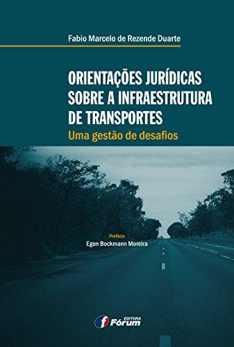 9788577007943: Orientações Jurídicas Sobre a Infraestrutura de Transportes. Uma Gestão de Desafios