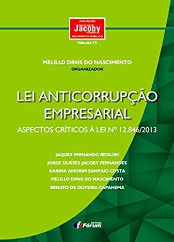 9788577008292: Lei Anticorrupção Empresarial. Aspectos Críticos à Lei Nº 12.846/2013