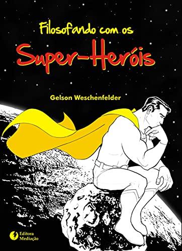 9788577060566: Filosofando com os Super-Herois