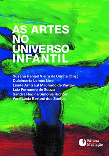 9788577060726: Artes no Universo Infantil, As