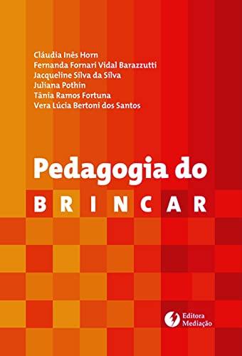 9788577060757: Pedagogia do Brincar