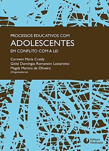 9788577060856: PROCESSOS EDUCATIVOS COM ADOLESCENTES: EM CONFLITO COM A LEI