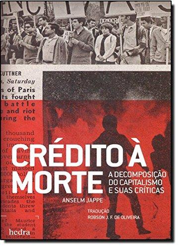 9788577151868: CrEdito a Morte: A Decomposicao do Capitalismo e Suas Criticas
