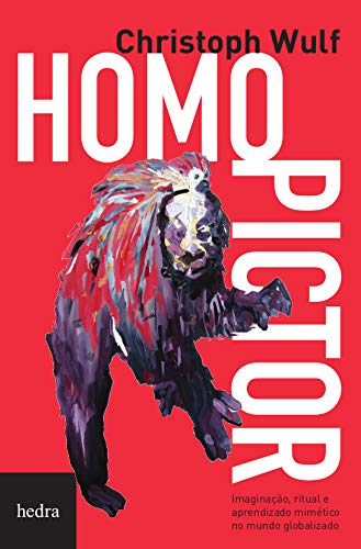 9788577153046: Homo Pictor: Imaginacao, Ritual e Aprendizado Mimetico no Mundo Globalizado