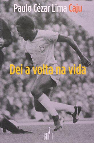 Dei A Volta Na Vida: Caju, Paulo Cezar Lima
