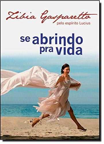 Se Abrindo Pra Vida (Em Portugues do Brasil): Zibia Gasparetto