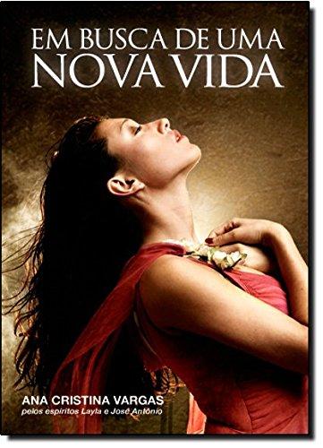 Em Busca de Uma Nova Vida (Em: Ana Cristina Vargas