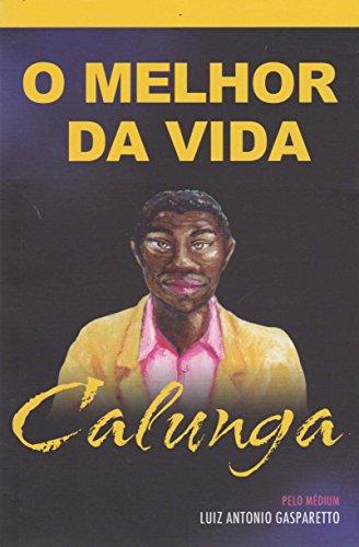 9788577221318: Calunga. O Melhor Da Vida (Em Portuguese do Brasil)