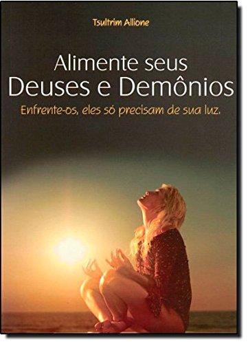 9788577221431: Alimente Seus Deuses e Dem�nios (Em Portuguese do Brasil)
