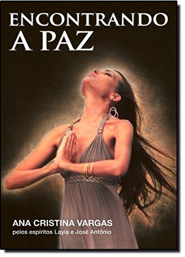 Encontrando A Paz (Em Portugues do Brasil): Ana Cristina Vargas
