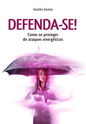 9788577224173: Defenda-se! Como Se Proteger de Ataques Energéticos (Em Portuguese do Brasil)