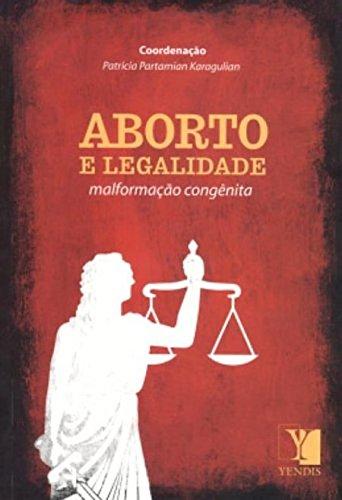 9788577280131: Aborto e Legalidade: Malformacao Congenita