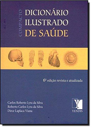 Compacto Dicionário Ilustrado de Saúde: Carlos Roberto Lyra