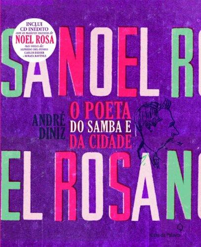 9788577341566: Noel Rosa: O Poeta do Samba e da Cidade (Em Portugues do Brasil)