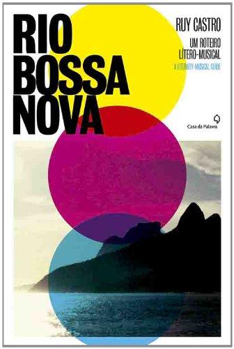 Rio Bossa Nova : Um Roteiro Litero-Musical (Em Portugues do Brasil): Ruy Castro