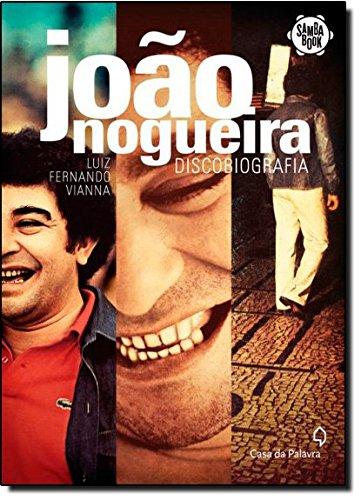 Joao Nogueira: Discobiografia (Em Portugues do Brasil): Luiz Fernando Vianna