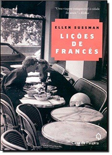 Licoes de Frances (Em Portugues do Brasil): Ellen Sussman