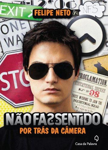 9788577343935: Nao Faz Sentido: Por Tras das Cameras (Em Portugues do Brasil)