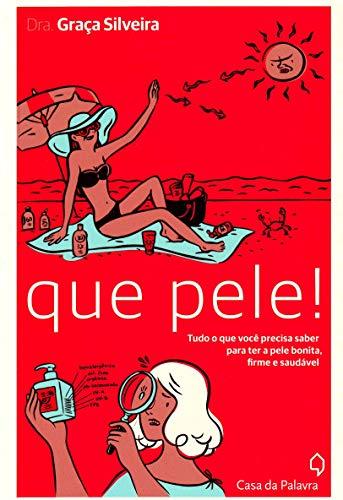 Que Pele! (Em Portugues do Brasil): Graca Silveira