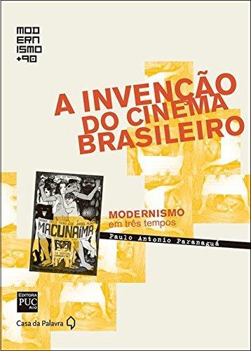 9788577344765: A Invenção do Cinema Brasileiro - Col. Modernismo + 90 (Em Portuguese do Brasil)