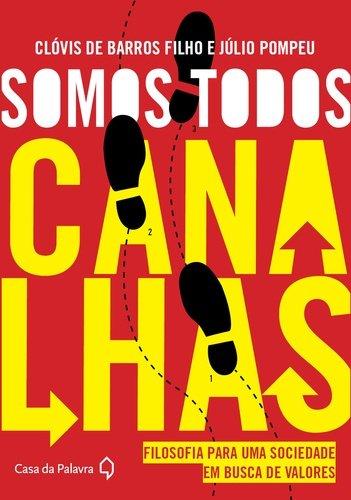 9788577345281: Somos Todos Canalhas (Em Portugues do Brasil)