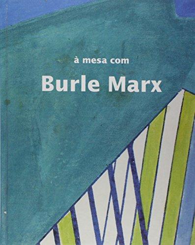 9788577400638: Mesa Com Burle Marx, A