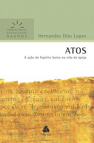 9788577420889: Atos - A Acao do Espirito Santo na Vida da Igreja - Comentarios Expositivos Hagnos
