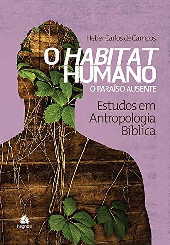 9788577421220: Habitat Humano, O: o Paraiso Criado - Estudos em Antropologia Biblica - Vol.3