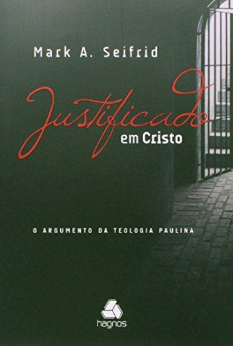 9788577421336: Justificado em Cristo: O Argumento da Teologia Paulina