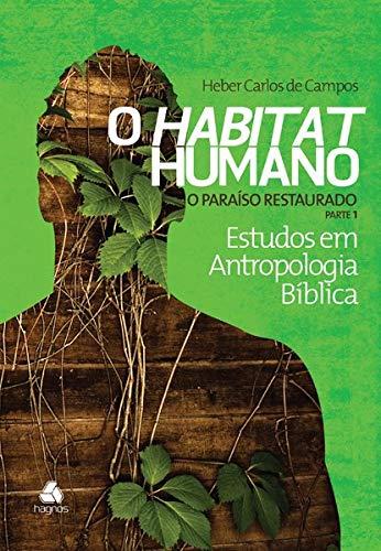 9788577421367: Habitat Humano, O: O Paraiso Restaurado - Vol.4 - Parte 1 - Colecao Estudos em Antropologia Biblica