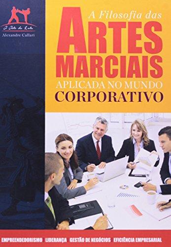 9788577485222: Filosofia Das Artes Marciais Aplicada no Mundo Corporativo, A