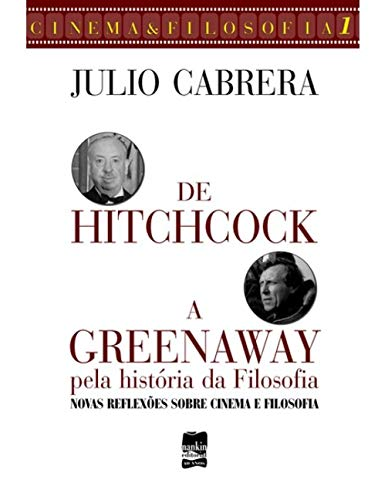 9788577510023: De Hitchcock A Greenaway Pela História Da Filosofia
