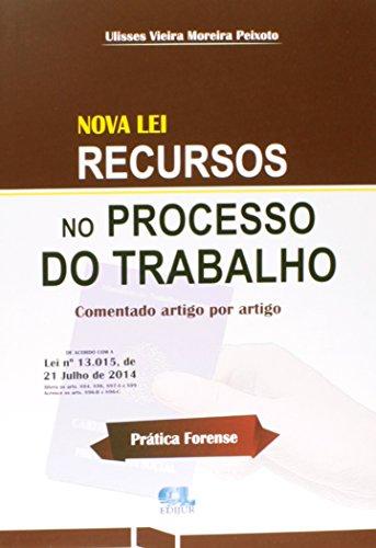 9788577541362: Nova Lei Recursos no Processo do Trabalho Comentado Artigo Por Artigo
