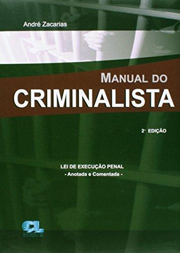 9788577541379: Manual do Criminalista. Lei de Execução Penal. Anotada e Comentada