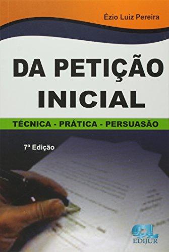 9788577541492: Da Peticao Inicial: Tecnica, Pratica e Persuasao