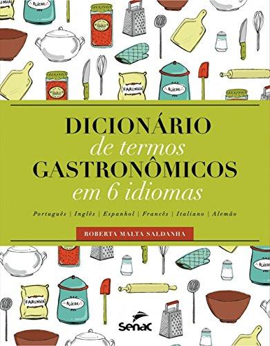 9788577561711: Dicionario de Termos Gastronomicos em 6 Idiomas - Portugues, Ingles, Espanhol, Frances, Italiano, Alemao