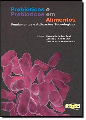 9788577590162: Probioticos e Prebioticos em alimentos fundamentos e aplicacoes tecnologicas