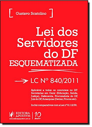 9788577618446: Lei Dos Servidores Do D F Esquematizada: L C Nº 840 - 2011 (Em Portuguese do Brasil)