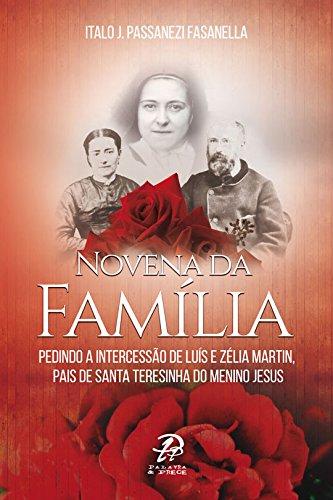 9788577633180: Novena da Família. Pedindo a Intercessão de Luís e Zélia Martin, Pais de Santa Teresinha do Menino Jesus (Em Portuguese do Brasil)