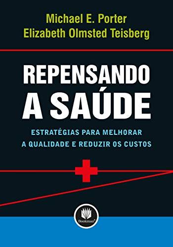 9788577800025: Repensando a Saúde. Estratégias Para Melhorar a Qualidade e Reduzir Custos (Em Portuguese do Brasil)