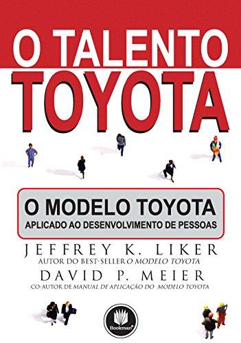 9788577802005: O Talento Toyota. O Modelo Toyota Aplicado ao Desenvolvimento de Pessoas (Em Portuguese do Brasil)