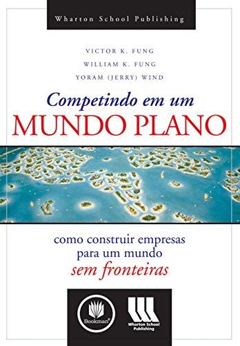 9788577802012: Competindo em Um Mundo Plano. Como Construir (Em Portuguese do Brasil)