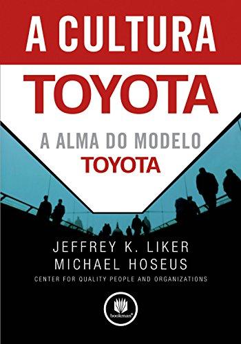 9788577804443: A Cultura Toyota. A Alma do Modelo Toyota (Em Portuguese do Brasil)