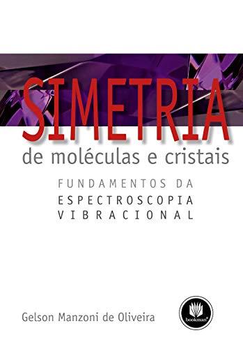 9788577804986: Simetria De Moleculas E Cristais Fundamentos Da Espectroscopia Vibracional (Em Portuguese do Brasil)
