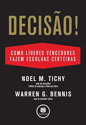 9788577805136: Decisão! Como Lideres Vencedores Fazem Escolhas Certeiras (Em Portuguese do Brasil)