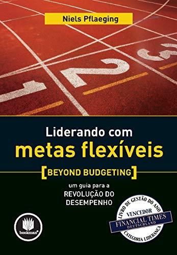 9788577805143: Liderando com Metas Flexíveis (Em Portuguese do Brasil)