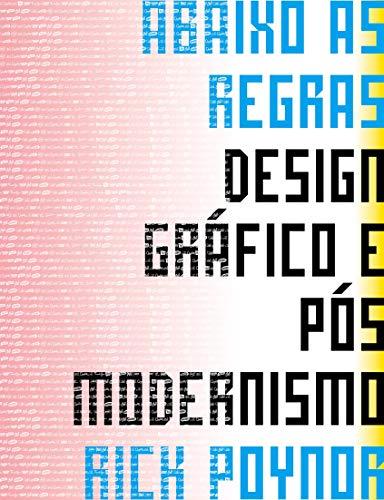 9788577806836: Abaixo as Regras. Design Gráfico e Pós Modernismo (Em Portuguese do Brasil)
